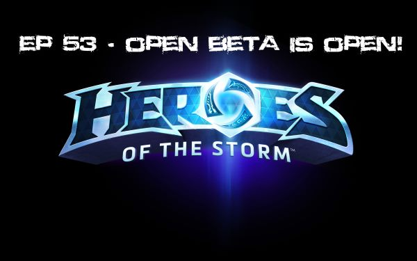 HotSCast Heroes of the Storm Open Beta is Open