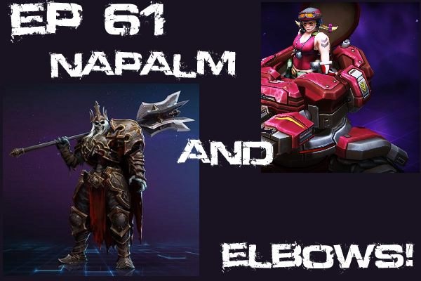 HotSCast 61 Napalm and Elbows Leoric the Skeleton King Heroes of the Storm Sgt Hammer