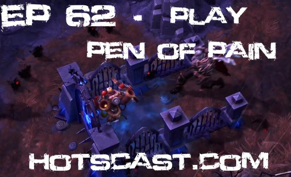 HotSCast 62 Play Pen of Pain Leoric The Skeleton King Heroes of the Storm