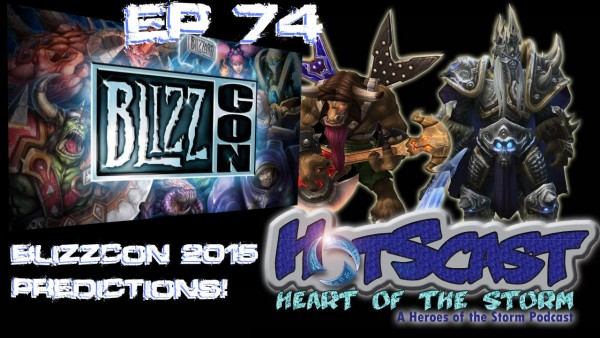 HotSCast BlizzCon 2015 Predictions!
