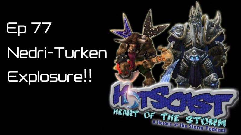 HotSCast 77 Nerdi-Turken Explosure! Heroes of the Storm Black Friday Sale Thanksgiving