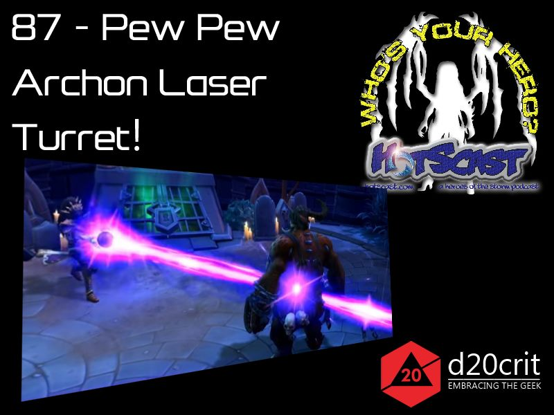HotSCast 87 - Pew Pew Archon Laser Turret
