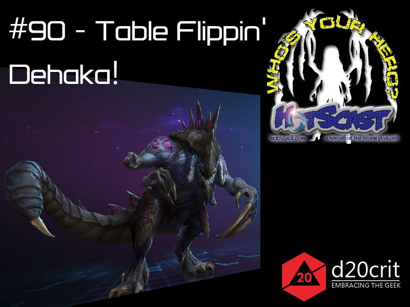 HotSCast 90 Table Flippin Dehaka