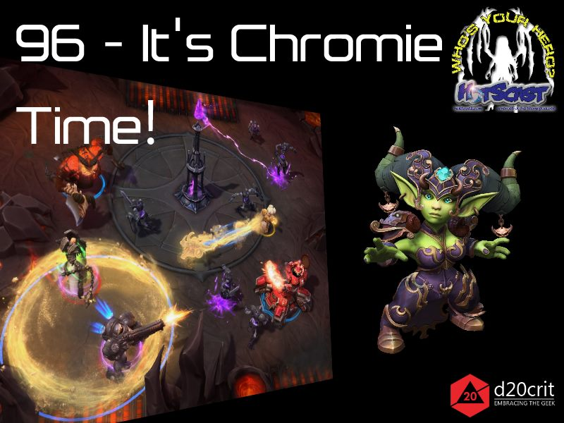HotSCast 96 - It's Chromie Time! Heroes of the Storm Chromie Patch 18