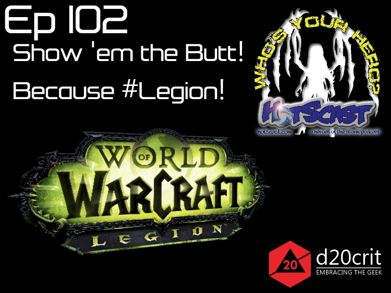 HotSCast 102 Because Legion World of Warcraft