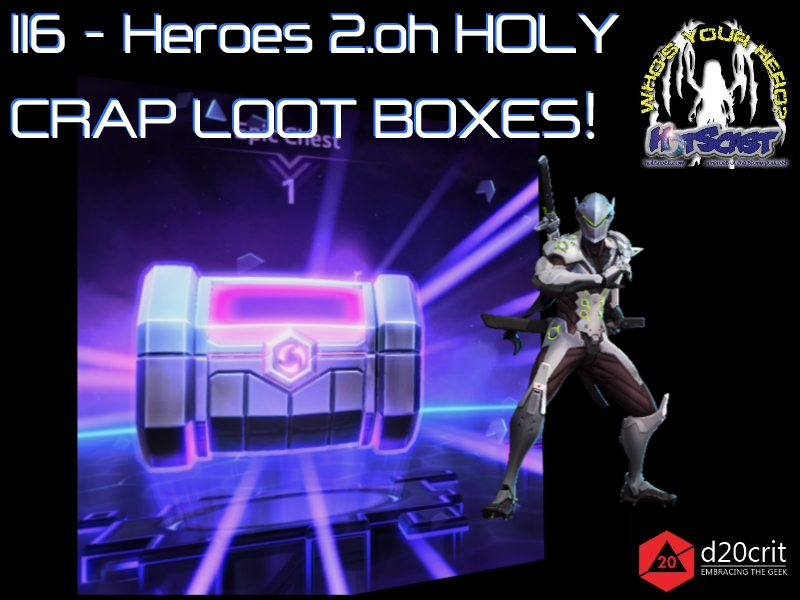HotSCat 116 Heroes 2.0 OH HOLY CRAP LOOT BOXES!